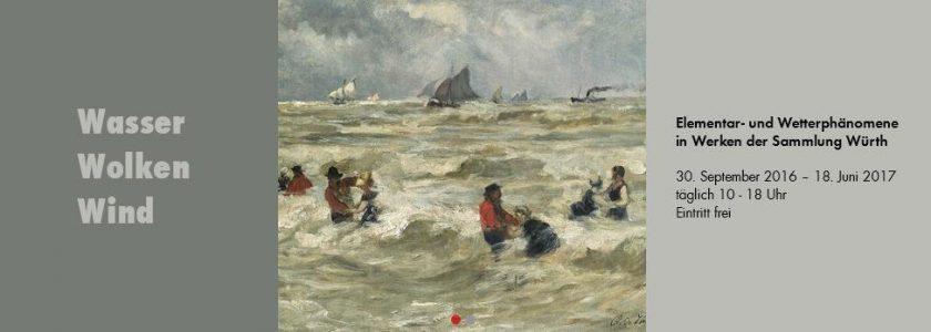 WWW - Wasser, Wolken, Wind. Elementar- und Wetterphänomene in Werken der Sammlung Würth