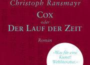 """Literatur: Christoph Ransmayr """"Cox oder Der Lauf der Zeit"""""""