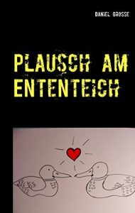 "Krimi: Daniel Grosse ""Plausch am Ententeich"""