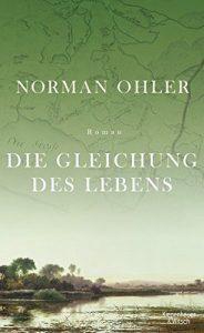 """!Tipp: Norman Ohler: """"Die Gleichung des Lebens"""""""