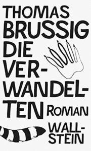 Thomas Brussig Die Verwandelten Wallstein Verlag