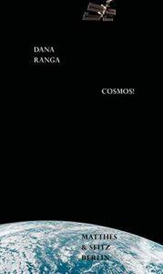 Dana Ranga Cosmos! Matthes und Seitz