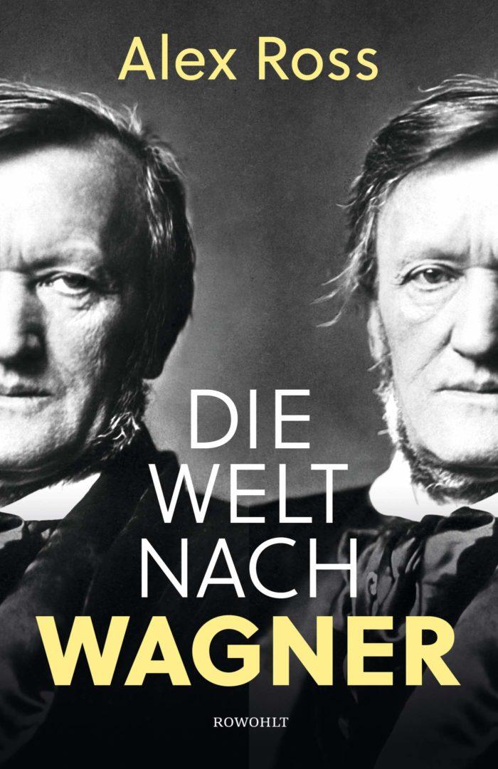 Alex Ross Die Welt nach Wagner
