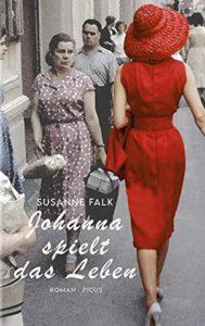 Susanne Falk Johanna spielt das Leben